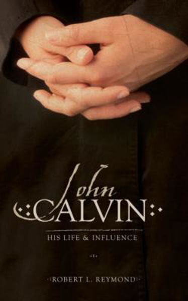 Picture of JOHN CALVIN his life and influence