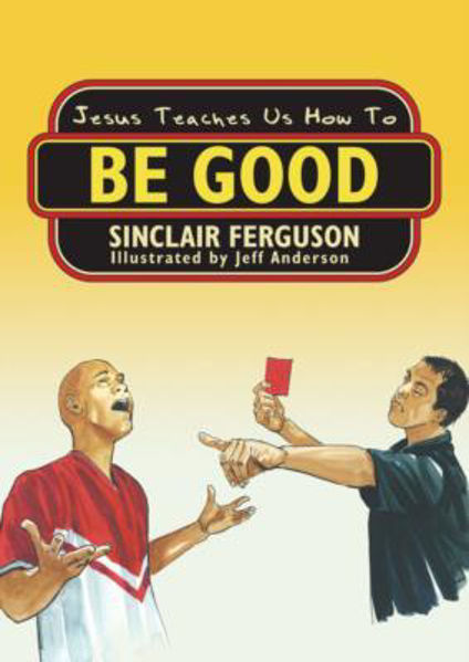Picture of JESUS TEACHES US HOW TO BE GOOD