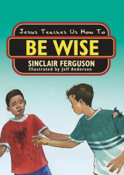 Picture of JESUS TEACHES US HOW TO BE WISE