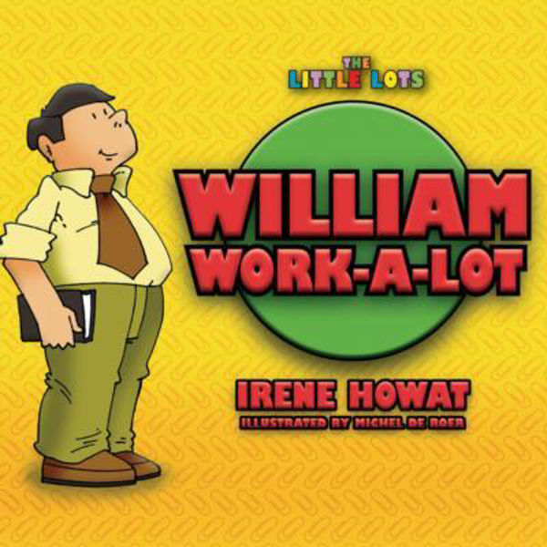 Picture of LITTLE LOTS/WILLIAM WORK A LOT