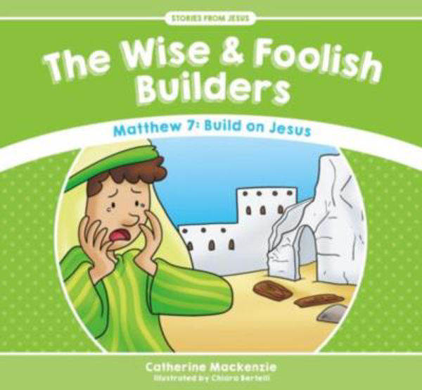 Picture of STORIES from JESUS #3 The Wise and Foolish Builders