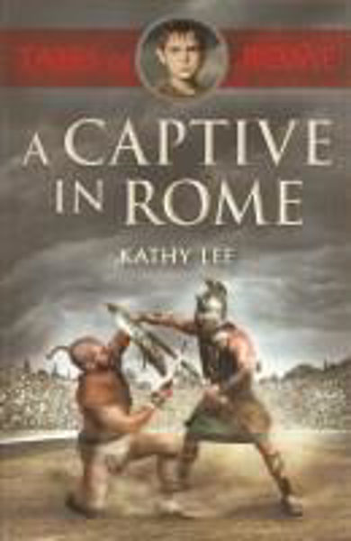 Picture of TALES OF ROME/#1 A CAPTIVE IN ROME