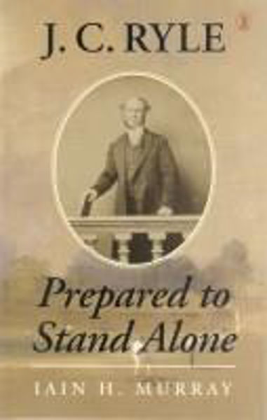 Picture of J.C RYLE PREPARED TO STAND ALONE pbk