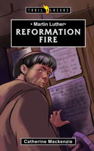 Picture of TRAILBLAZERS/REFORMATION FIRE Martin Luther