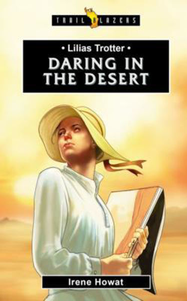 Picture of TRAILBLAZERS/DARING IN THE DESERT Lilas Trotter