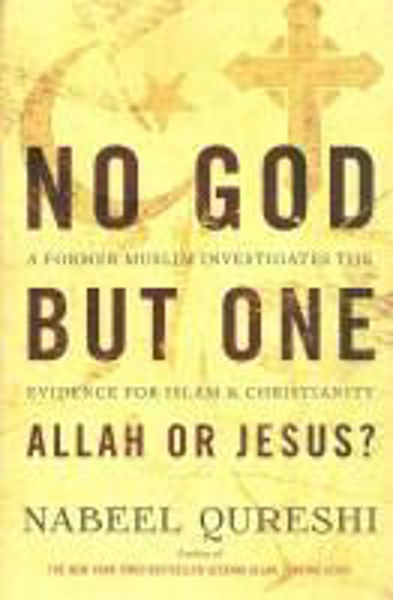 Picture of NO GOD BUT ONE: Allah or Jesus?