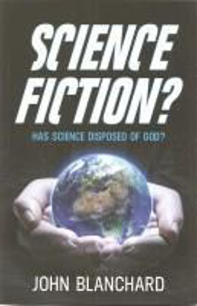 Picture of SCIENCE FICTION? Has science disposed of God
