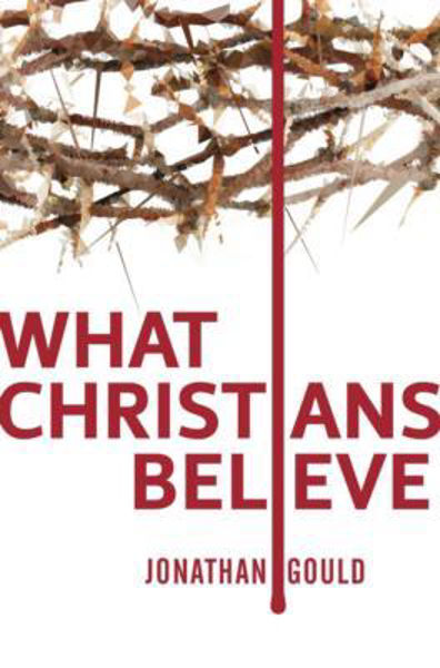 Picture of WHAT CHRISTIANS BELIEVE