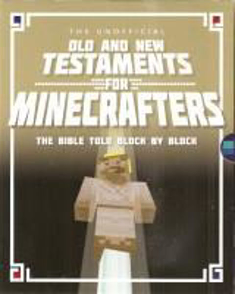 Picture of THE UNOFFICIAL BIBLE FOR MINECRAFTERS