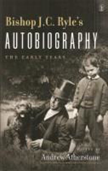 Picture of BISHOP RYLE'S AUTOBIOGRAPHY early years