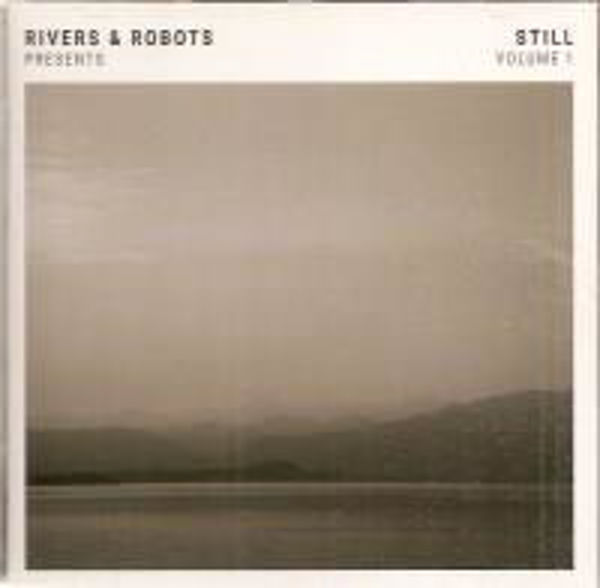Picture of RIVERS & ROBOTS STILL CD Volume 1