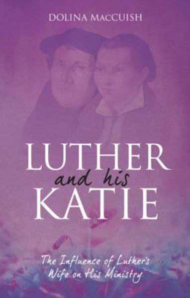 Picture of LUTHER AND HIS KATIE Reprint