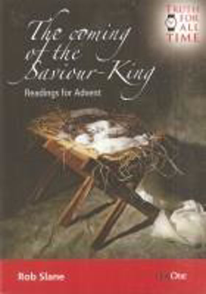 Picture of THE COMING OF THE SAVIOUR-KING Advent readings