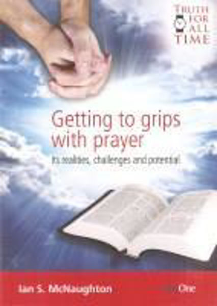 Picture of GETTING TO GRIPS WITH PRAYER