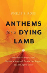 Picture of ANTHEMS FOR A DYING LAMB (PSALM 113-118)