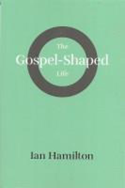 Picture of THE GOSPEL-SHAPED LIFE