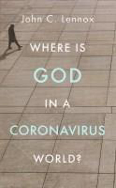 Picture of WHERE IS GOD IN A CORONAVIRUS WORLD?