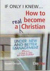 Picture of IF ONLY I KNEW HOW TO BECOME A REAL CHRISTIAN
