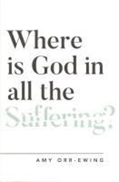 Picture of WHERE IS GOD IN ALL THE SUFFERING?
