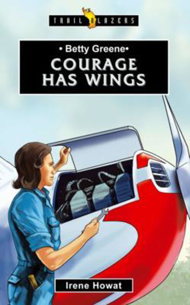 Picture of TRAILBLAZERS/COURAGE HAS WINGS BETTY GREENE