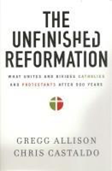 Picture of THE UNFINISHED REFORMATION