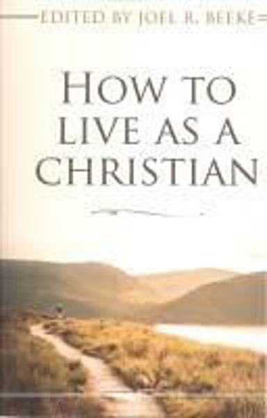 Picture of HOW TO LIVE AS A CHRISTIAN