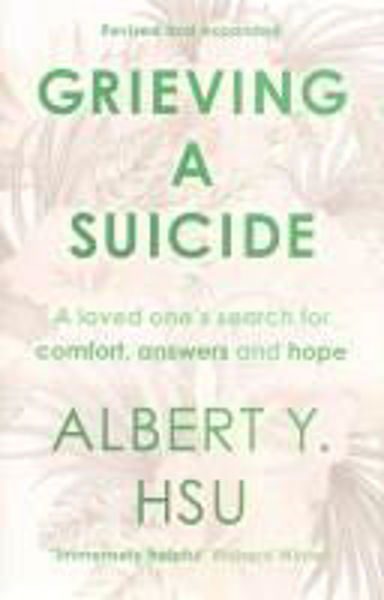 Picture of GRIEVING A SUICIDE Revised and expanded
