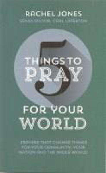 Picture of 5 THINGS TO PRAY FOR YOUR WORLD