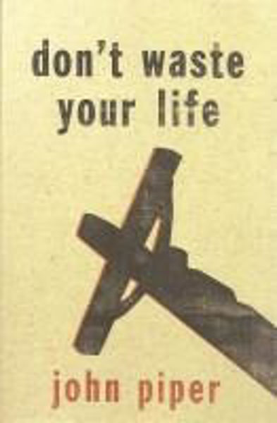Picture of DON'T WASTE YOUR LIFE