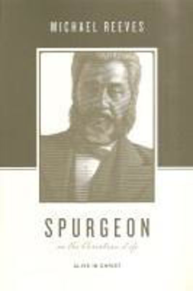 Picture of SPURGEON on the Christian Life