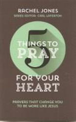 Picture of 5 THINGS TO PRAY FOR YOUR HEART