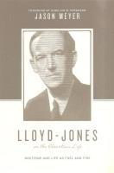 Picture of LLOYDS-JONES on the Christian Life