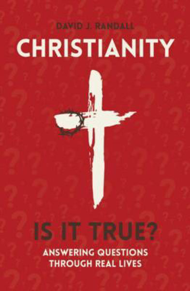 Picture of CHRISTIANITY IS IT TRUE?