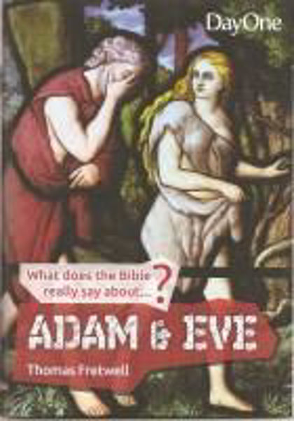 Picture of WHAT DOES THE BIBLE SAY....ADAM & EVE