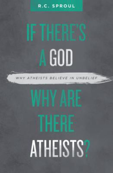 Picture of IF THERE'S A GOD WHY ARE THERE ATHEISTS?