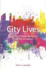 Picture of CITY LIVES True stories of changed lives