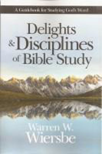 Picture of DELIGHTS & DISCIPLINES OF BIBLE STUDY