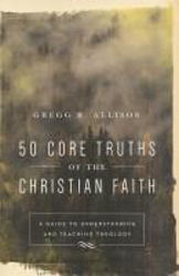 Picture of 50 CORE TRUTHS of the CHRISTIAN FAITH