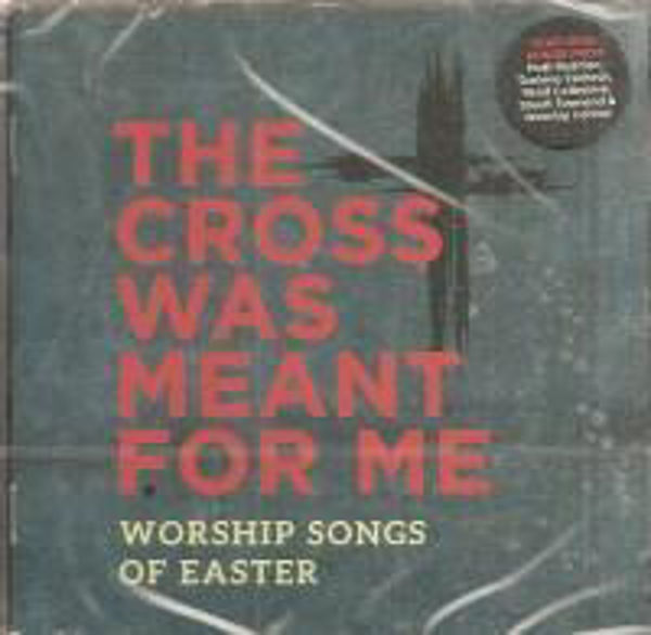 Picture of THE CROSS WAS MEANT FOR ME CD