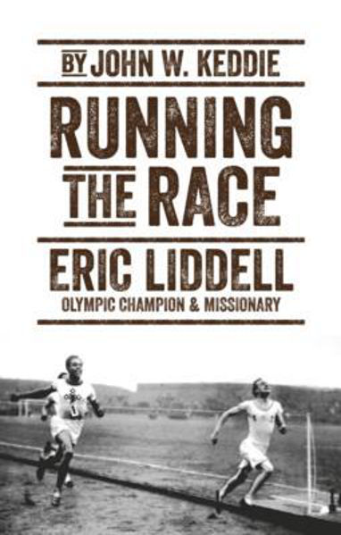 Picture of RUNNING THE RACE Eric Liddell