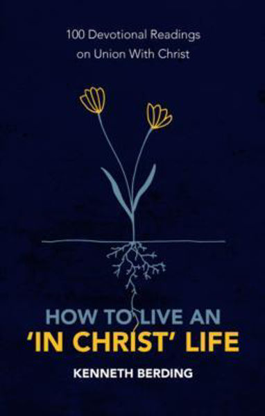Picture of HOW TO LIVE AN IN CHRIST LIFE devotional