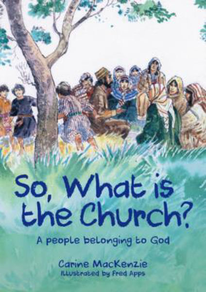 Picture of SO WHAT IS THE CHURCH?