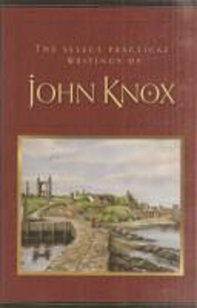 Picture of JOHN KNOX Selected practical writings