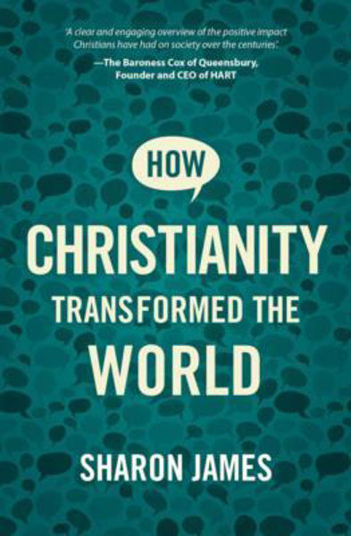 Picture of HOW CHRISTIANITY TRANSFORMED THE WORLD
