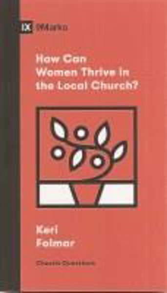 Picture of 9Marks HOW CAN WOMEN THRIVE..LOCAL CHURC