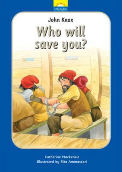 Picture of LITTLE LIGHTS/#14 Who will save you? John Knox