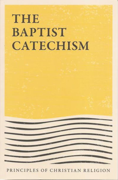 Picture of THE BAPTIST CATECHISM
