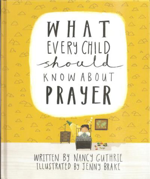 Picture of WHAT EVERY CHILD SHOULD KNOWABOUT PRAYER