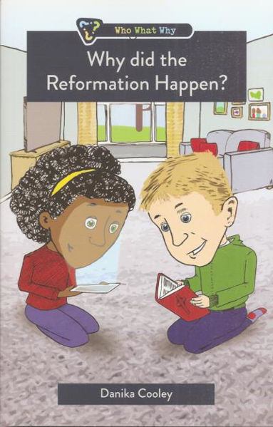 Picture of WHY DID THE REORMATION HAPPEN?