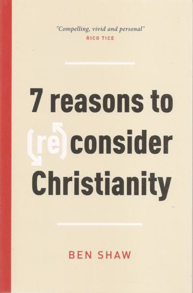 Picture of 7 REASONS TO (RE) CONSIDER CHRISTIANITY